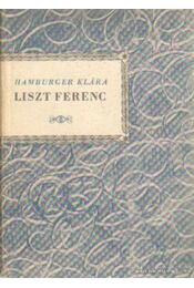 Liszt Ferenc - Hamburger Klára - Régikönyvek