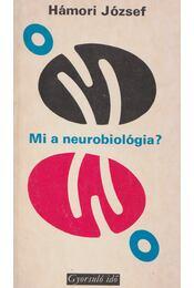 Mi a neurobiológia? - Hámori József - Régikönyvek