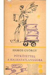 Pótkötettel a halhatatlanságba - Hámos György - Régikönyvek
