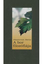 A bor filozófiája - Hamvas Béla - Régikönyvek