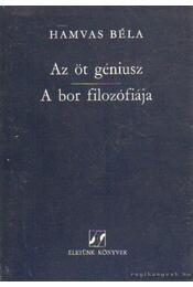 Az öt géniusz / A bor filozófiája - Hamvas Béla - Régikönyvek