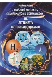 Korszerű motor- és sugárhajtómű üzemanyagok III. - Hancsók Jenő Dr. - Régikönyvek