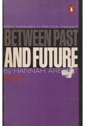 Between Past and Future - Hannah Arendt - Régikönyvek