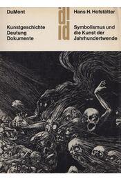Symbolismus und die Kunst der Jahrhundertwende - Hans H. Hofstätter - Régikönyvek