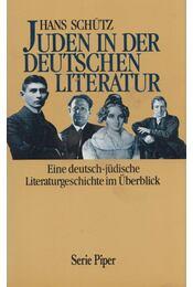 Juden in der Deutschen Literatur - Hans J. Schütz - Régikönyvek