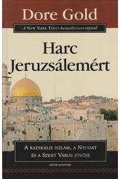 Harc Jeruzsálemért - Dore Gold - Régikönyvek