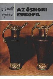 Az őskori Európa - Harding, D. W. - Régikönyvek