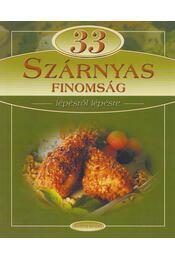33 szárnyas finomság lépésről lépésre - Hargitai György - Régikönyvek