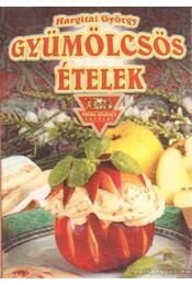Gyümölcsös ételek - Hargitai György - Régikönyvek