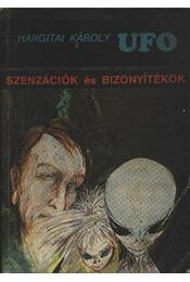 UFO Szenzációk és bizonyítékok - Hargitai Károly - Régikönyvek