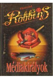 Médiakirályok - Harold Robbins - Régikönyvek