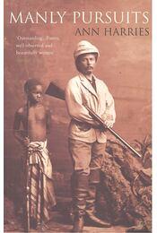 Manly Pursuits - HARRIES, ANN - Régikönyvek