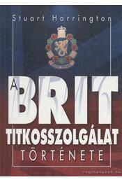 A brit titkosszolgálat története - Harrington, Stuart - Régikönyvek