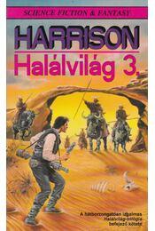 Halálvilág 3. - Harrison, Harry - Régikönyvek
