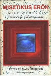 Misztikus erők - Harrison, Peter, Harrison, Mary - Régikönyvek