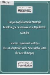 Európai Foglalkoztatási Stratégia - Lehetőségek és korlátok az új tagállamok számára - Hárs Ágnes, Landau Edit, Nagy Katalin - Régikönyvek
