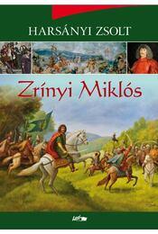 Zrínyi Miklós - Harsányi Zsolt - Régikönyvek