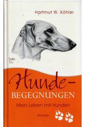 Hundebegegnungen - Mein Leben mit Hunden - Hartmut W. Köhler - Régikönyvek
