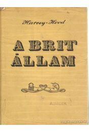A Brit állam - Harvey, James, Hood, Katherine - Régikönyvek