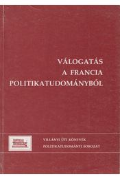 Válogatás a francia politikatudományból - Haskó Katalin, Szénási Éva - Régikönyvek