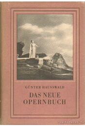 Das neue Opernbuch - Hausswald, Günter - Régikönyvek