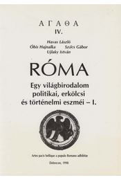 Róma I. - Havas László, Óbis Hajnalka, Szűcs Gábor, Ujlaky István - Régikönyvek