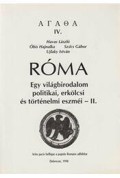 Róma II. - Havas László, Óbis Hajnalka, Szűcs Gábor, Ujlaky István - Régikönyvek