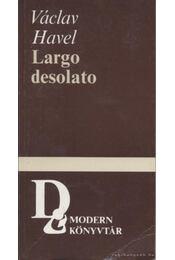 Largo desolato - Havel, Václav - Régikönyvek