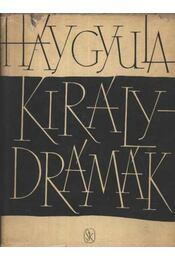 Királydrámák - Háy Gyula - Régikönyvek