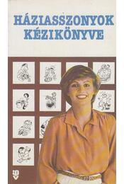 Háziasszonyok kézikönyve - Szabó Béla (szerk.) - Régikönyvek