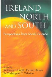 Ireland North and South - HEATH, ANTHONY F,  (ed), Richard Breen, Christopher T. Whelan - Régikönyvek