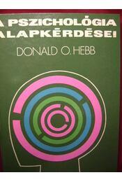 A pszichológia alapkérdései - Hebb, Donald O. - Régikönyvek