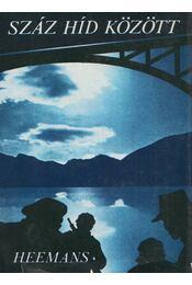 Száz híd között - Heemans, Oscar Cornelius - Régikönyvek