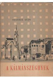 A Kálmánszeghyek - Hegedüs Géza - Régikönyvek