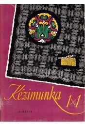 Kézimunka 1x1 - Hegedűs Margit, Klimkó Zoltán dr. - Régikönyvek
