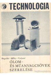 Ólom- és műanyagcsövek szerelése - Hegedüs Oszkár- Milley Vilmos, Varjas Gusztávné - Régikönyvek