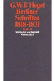 Berliner Schriften 1818-1831 - Hegel, Georg Wilhelm Friedrich - Régikönyvek
