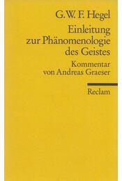 Einleitung zur Phänomenologie des Geistes - Hegel, Georg Wilhelm Friedrich - Régikönyvek