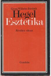 Esztétika - Hegel, Georg Wilhelm Friedrich - Régikönyvek