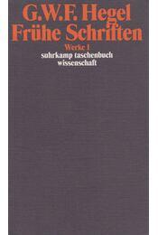 Frühe Schriften - Hegel, Georg Wilhelm Friedrich - Régikönyvek