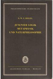 Jenenser Logik, Metaphysik und Naturphilosophie - Hegel, Georg Wilhelm Friedrich - Régikönyvek