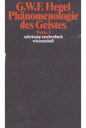 Phänomenologie des Geistes - Hegel, Georg Wilhelm Friedrich - Régikönyvek