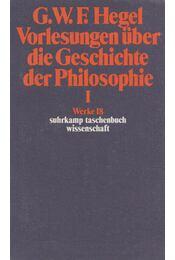 Vorlesungen über die Geschichte der Philosophie I. - Hegel, Georg Wilhelm Friedrich - Régikönyvek