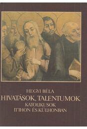 Hivatások, talentumok - Hegyi Béla - Régikönyvek