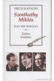 Szentkuthy Miklós - Hegyi Katalin - Régikönyvek
