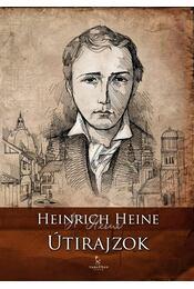 Útirajzok - Heine, Heinrich - Régikönyvek