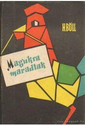 Magukra maradtak - Heinrich Böll - Régikönyvek