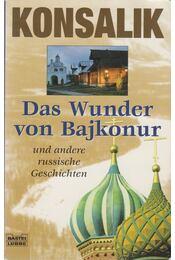 Das Wunder von Bajkonur - Heinz G. Konsalik - Régikönyvek