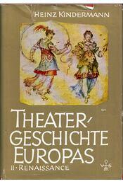 Theatergeschichte Europas Band II. - Das Theater der Renaissance - Heinz Kindermann - Régikönyvek