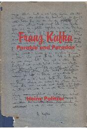 Franz Kafka - Parable and Paradox - Heinz Politzer - Régikönyvek